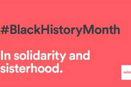 Black history month in solidarity and sisterhood